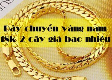 Dây chuyền vàng nam 18k 1 cây, 2 cây, 3 cây, 4,5 cây giá bao nhiêu?